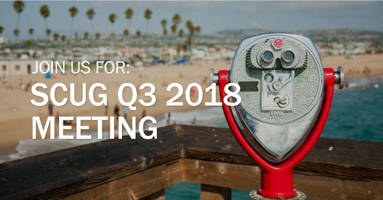 SCUG Q3 2018 Meeting