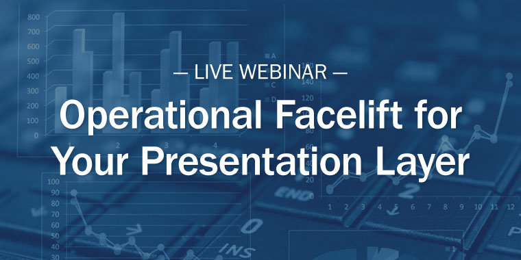 Operational Facelift for Your Presentation Layer