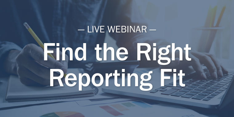 Webinar - Find the Right Reporting Fit