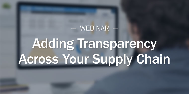 Adding Transparency Across Your Supply Chain