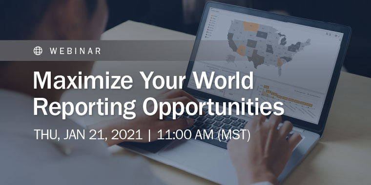 Maximize Your World Reporting Opportunities