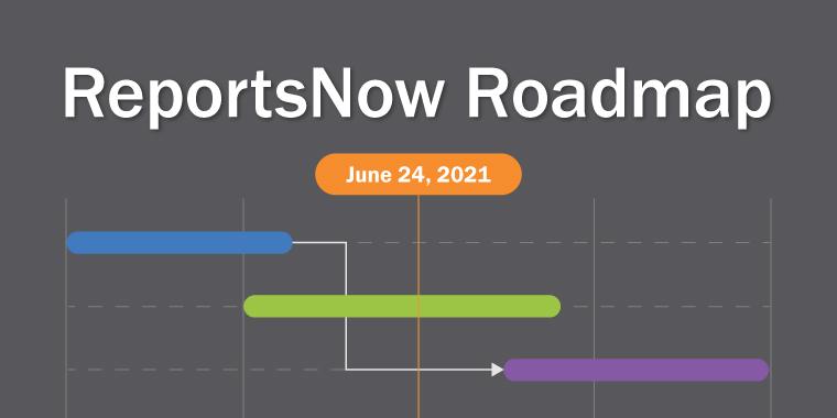 ReportsNow Roadmap